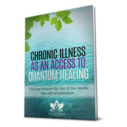 Chronic Illness as an Access to Quantum Healing by Jenny Rush